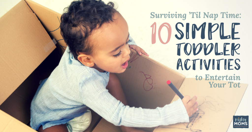 Surviving 'Til Naptime: 10 Simple Toddler Activities to Entertain Your Tot