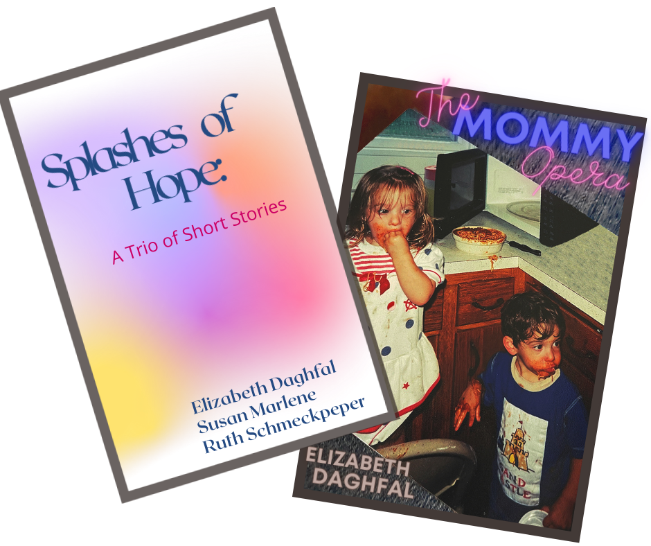 Splashes of Hope--A Trio of Short Stories, including The Mommy Opera by Elizabeth Daghfal